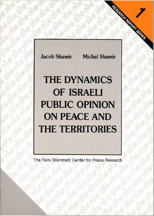 The Dynamics of Israeli Public Opinion on Peace and the Territories - Jacob Shamir and Michal Shamir