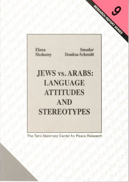 Jews vs. Arabs: Language Attitudes and  Stereotypes - Elana Shohamy and Smadar Donitsa-Schmidt