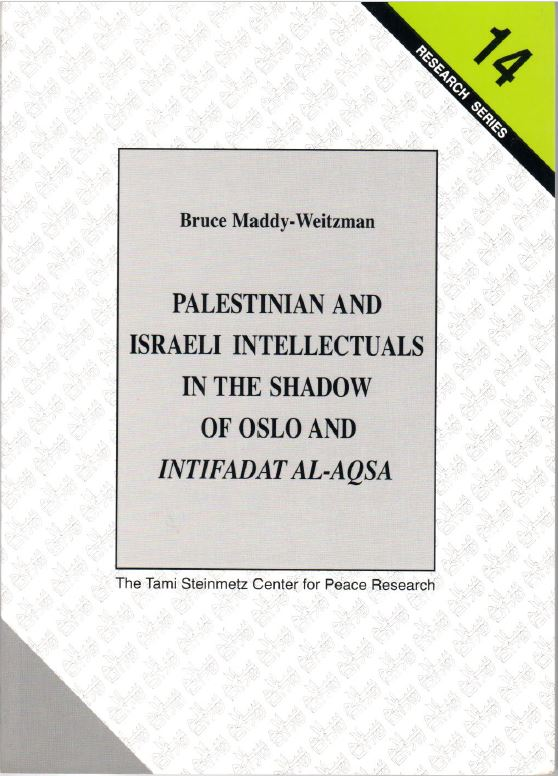 Palestinian and Israeli Intellectuals in the Shadow of Oslo and Intifadat al-Aqsa - Bruce Maddy-Weitzman