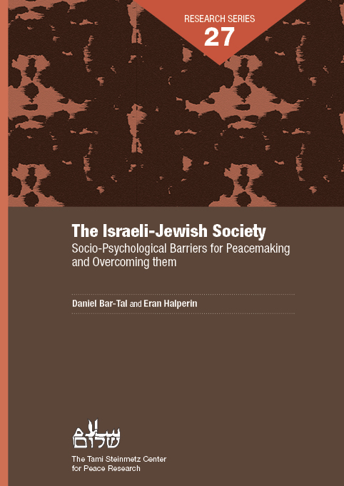 The Israeli-Jewish Society: Socio-Psychological Barriers for Peacemaking and Overcoming them - Daniel Bar-Tal and Eran Halperin