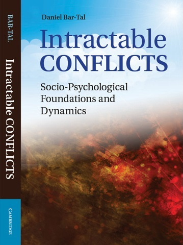Daniel Bar-Tal - Intractable conflicts: Socio-Psychological Foundations and Dynamics